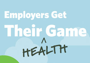 Employers Get Their Health Game On