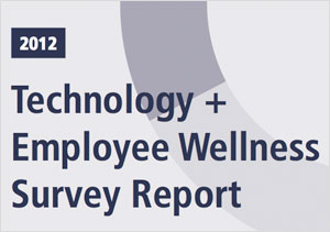 2012 Technology + Employee Wellness Report